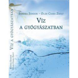 Dr. Sandra Sándor -  Oláh Csaba Zsolt: Víz a gyógyászatban